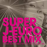 SUPER J-EURO BEST MIX