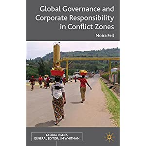 Global Governance and Corporate Responsibility in Conflict Zones (Global Issues)