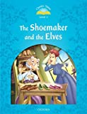 Classic Tales Level 1 Shoemaker & The Elves