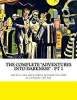 The Complete Adventures Into Darkness - Pt 1: The Full Ten-Issue Series in Three Volumes - All Stories - No Ads [並行輸入品]
