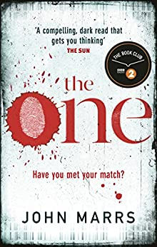 The One: The unputdownable psychological thriller everyone is talking about by [Marrs, John]