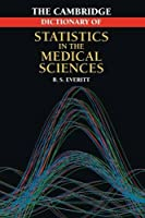 The Cambridge Dictionary of Statistics in the Medical Sciences