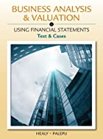 Business Analysis and Valuation: Using Financial Statements, Text and Cases, 5th Edition