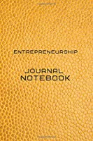 Entrepreneurship Journal Notebook Diary | Log | Journal For Recording job Goals, Daily Activities, & Thoughts ,History: entrepreneurship workbook journal for all types of business, it is the ideal journal to progress in your project