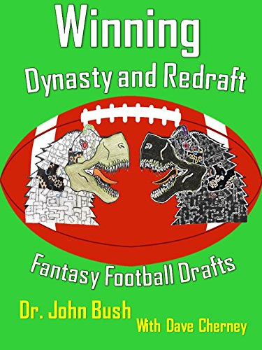 2017 Winning Dynasty and Redraft Fantasy Football Drafts: Version 8_17_17 : Winning your Fantasy Football Drafts (English Edition)