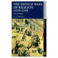 The French Wars of Religion 1559-1598 (Seminar Studies in History)