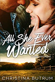 All She Ever Wanted: A Cedar Valley Novel by [Butrum, Christina]