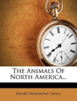 The Animals of North America...