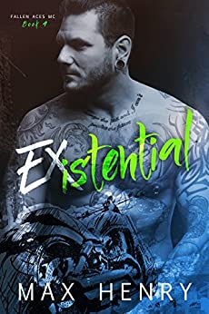 Existential (Fallen Aces MC Book 4) by [Henry, Max]
