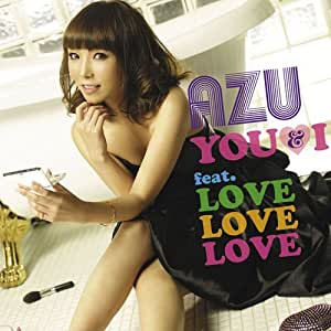 YOU&I feat.LOVE LOVE LOVE(初回生産限定盤)