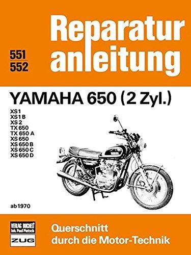 Yamaha 650 (2 Zyl.) ab 1970: XS1/XS1B/XS2/TX650/TX650A/XS650/XS650B/XS650C/XS650D // Reprint der 7. Auflage 1985