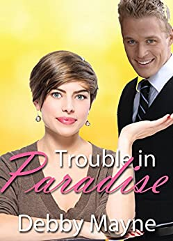 Trouble in Paradise (Belles in the City Book 1) by [Mayne, Debby]