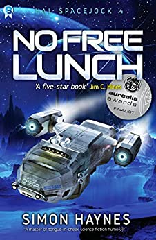 No Free Lunch: (Book 4 in the Hal Spacejock series) by [Haynes, Simon]