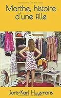 Marthe, histoire d'une fille