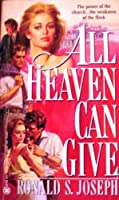 All That Heaven Can Give