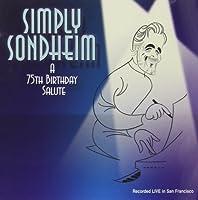 Simply Sondheim! a 75th Birthday Salute