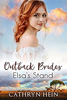 [Hein, Cathryn]のElsa's Stand (Outback Brides Book 3) (English Edition)