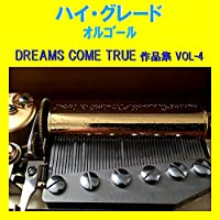 未来予想図 II Originally Performed By DREAMS COME TRUE (オルゴール)