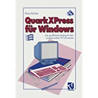 QuarkXPress fuer Windows: Der qualifizierte Einstieg fuer den professionellen DTP-Anwender