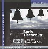 Tishchenko: Cello Sonata No. 2 - Piano Sonata No. 7
