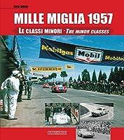 Mille Miglia 1957: Le classi minori/The Minor Classes by Carlo Dolcini(2013-09-01)