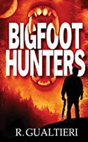 Bigfoot Hunters (Tales of the Crypto Hunter)