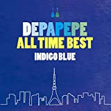 DEPAPEPE ALL TIME BEST~INDIGO BLUE~(初回生産限定盤)(DVD付)