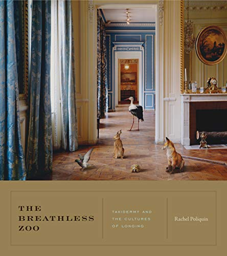 Download The Breathless Zoo: Taxidermy and the Cultures of Longing (Animalibus of Animals and Cultures) 0271053739