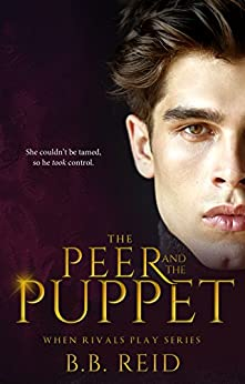 The Peer and the Puppet (When Rivals Play Book 1) by [Reid, B.B.]