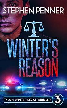 Winter's Reason: Talon Winter Legal Thriller #3 (Talon Winter Legal Thrilllers) by [Penner, Stephen]