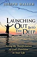 Launching Out into the Deep: Seeing the Manifestation of God's Provision in Your Life