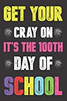 Get Your Cray On It's The 100th Day Of School: Funny Vintage School Teacher Gift