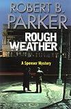 Rough Weather: A Spenser Novel