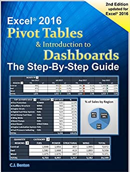 Excel Pivot Tables & Introduction To Dashboards The Step-By-Step Guide by [Benton, C.J.]