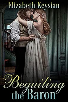 Beguiling the Baron by [Keysian, Elizabeth ]