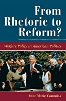 From Rhetoric To Reform?: Welfare Policy In American Politics