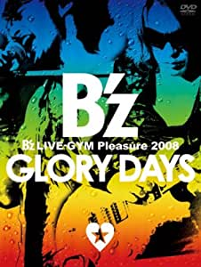 B'z LIVE-GYM Pleasure 2008-GLORY DAYS- [DVD]