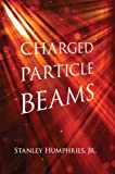 BEAMS Charged Particle Beams (Dover Books on Physics)