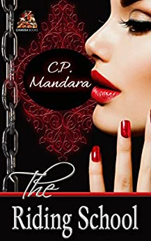 The Riding School: Inducted into a world of pony play... (The Pony Tales Book 1) by [Mandara, C. P.]