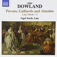 Pavans Galliards & Almains / Lute Music 3 by JOHN DOWLAND (2007-12-11)