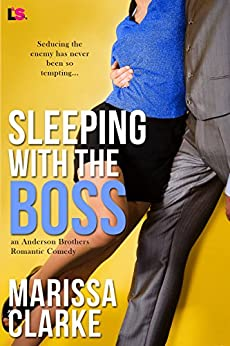 Sleeping with the Boss (Anderson Brothers series Book 1) by [Clarke, Marissa]
