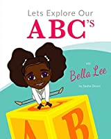 Let's Explore Our Abc's with Bella Lee
