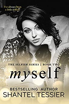 Myself (Selfish Series Book 2) by [Tessier, Shantel ]
