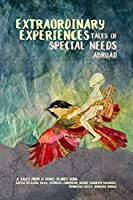 Extraordinary Experiences:Tales of Special Needs Abroad: A Tales from a Small Planet Book