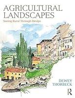 Agricultural Landscapes: Seeing Rural Through Design