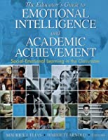 The Educator?s Guide to Emotional Intelligence and Academic Achievement: Social-Emotional Learning in the Classroom by Unknown(2006-01-13)