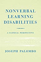 Nonverbal Learning Disabilities: A Clinical Perspective (Norton Professional Books (Paperback))