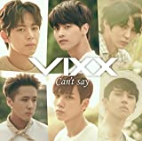 Can't say♪VIXXのCDジャケット