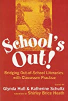 School's Out: Bridging Out-Of-School Literacies With Classroom Practice (Language & Literacy Series)