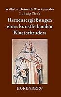 Herzensergiessungen Eines Kunstliebenden Klosterbruders